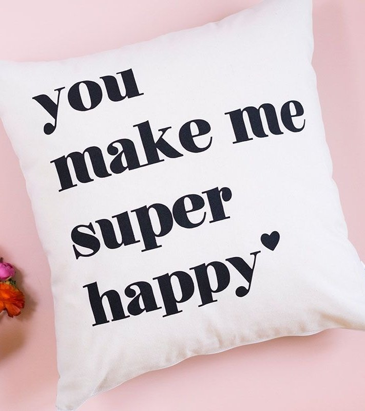 "Housse de coussin ""You make me super happy"""